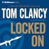 Tom Clancy & Mark Greaney - Locked On (Abridged) artwork