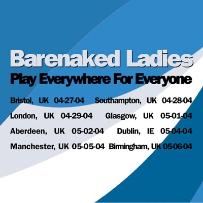 Play Everywhere for Everyone (Birmingham, UK 05.06.04) [Live] - Barenaked Ladies
