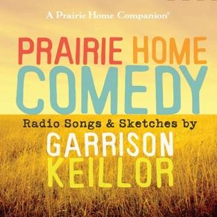 Prairie Home Comedy, Vol. 1 – Garrison Keillor & The Cast of A Prairie Home Companion