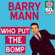 Who Put the Bomp (Digitally Remastered) - Barry Mann