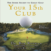 Download Your 15th Club: The Inner Secret to Great Golf (Abridged  Nonfiction) Audio Book
