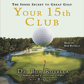 Your 15th Club: The Inner Secret to Great Golf (Abridged Nonfiction) audiobook