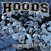 Hoods - Pray for Death