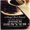 A Song's Best Friend - The Very Best of John Denver - John Denver