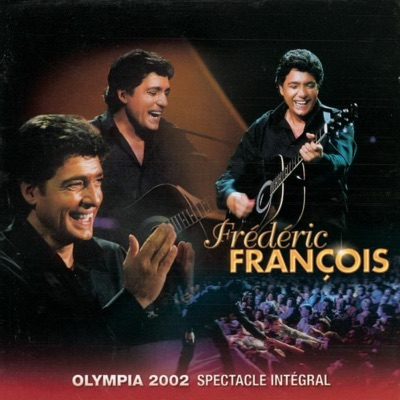 Frédéric François : Olympia 2002 - Spectacle intégral (Live) - Frédéric François