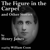 The Figure in the Carpet and Other Stories (Unabridged)