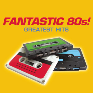 Various Artists - Fantastic 80's!: Greatest Hits