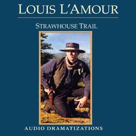 Strawhouse Trail (Dramatized) (Unabridged) audiobook