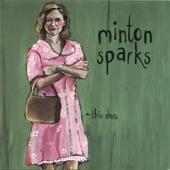 Minton Sparks - Momma Flies a Car