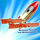 Wiesn-Raketen - Die besten Party Hits vom Oktoberfest 2011 (German October Beerfest Munich - Drinking Songs München Apres Ski 2011 Karneval Wasen Discofox Schlager Hit)