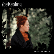 Into the Trees - Zoë Keating - Zoë Keating