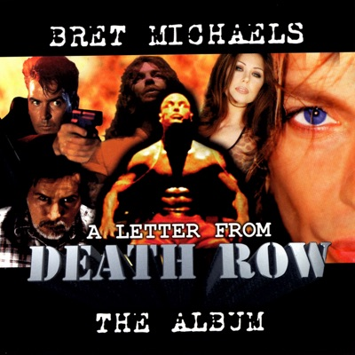 A Letter from Death Row - Bret Michaels