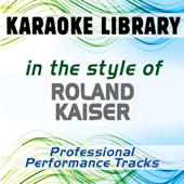In the Style of Roland Kaiser (Karaoke - Professional Performance Tracks)