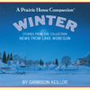 News from Lake Wobegon: Winter - Garrison Keillor