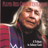 Floyd Red Crow Westerman - I Walk The Line