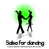 Salsa for Dancing (10 Tracks Selected for Dancing Classes and Workouts)