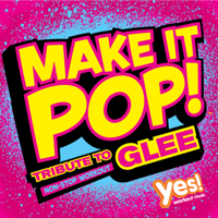 Yes Fitness Music - Make It Pop!: Tribute to Glee (60 Minute Non-Stop Workout @ 135BPM) artwork