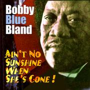Ain't No Sunshine When She's Gone - Bobby