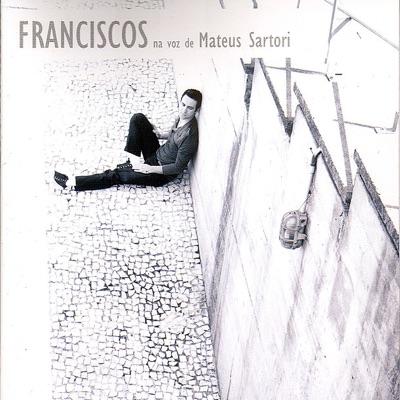 Franciscos na Voz de Mateus Sartori - Mateus Sartori
