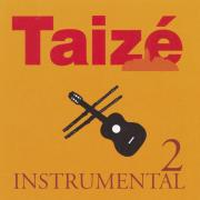 Taizé : Instrumental, Vol. 2 - Taizé - Taizé