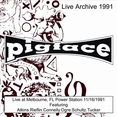 Pigface Live At Melbourne, FL Power Station - 11/16/91 - Pigface
