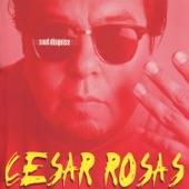 Cesar Rosas - Adiós Mi Vida