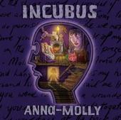Incubus - Anna Molly