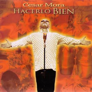 Cesar Mora - Hacerlo Bien