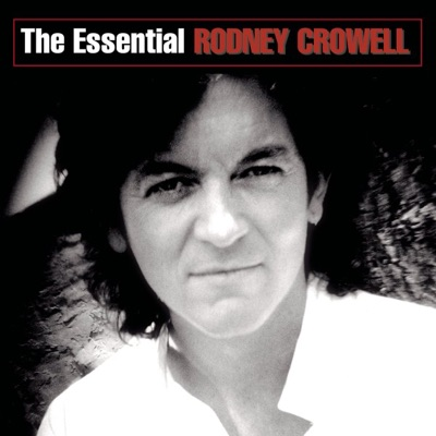 The Essential - Rodney Crowell