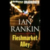 Fleshmarket Alley: An Inspector Rebus Novel (Unabridged) [Unabridged  Fiction]