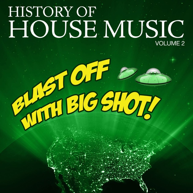 History of house music vol 2 blast off with big shot for House music singers