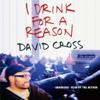 David Cross - I Drink for a Reason (Unabridged) artwork