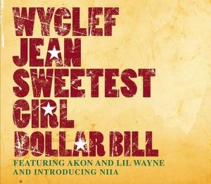 Sweetest Girl (Dollar Bill) - Single