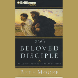 The Beloved Disciple: Following John to the Heart of Jesus audiobook
