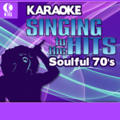 Karaoke - Singing to the Hits: Soulful 70's (Rerecorded Version)