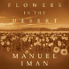 Flowers in the Desert - Manuel Iman