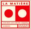 La Matière - Jean-Marc Lévy-Leblond