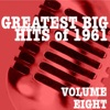 Greatest Big Hits of 1961, Vol. 8