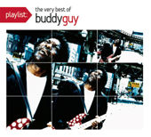 Playlist: The Very Best of Buddy Guy