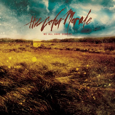 We All Have Demons - The Color Morale
