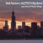Rob Parton's Jazztech Big Band - It Might As Well Be Spring