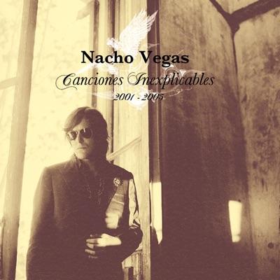 Canciones inexplicables 2001/2005 - Nacho Vegas