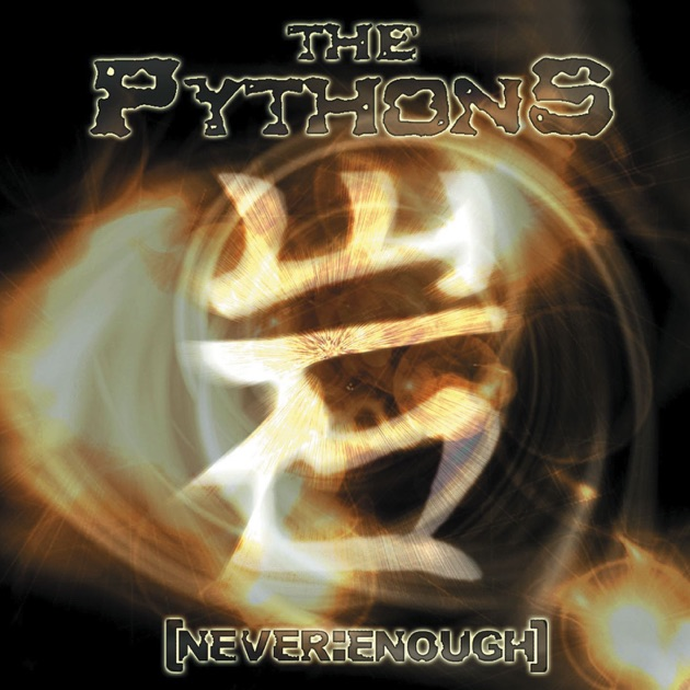 The Pythons – Never Enough