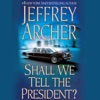 Shall We Tell the President? AudioBook Download