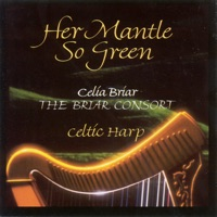 Her Mantle So Green by Celia Briar & The Briar Consort on Apple Music