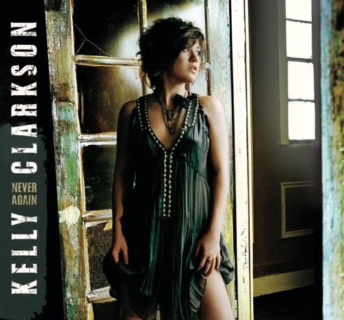 Kelly Clarkson - Never Again