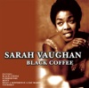 Black Coffee, Sarah Vaughan
