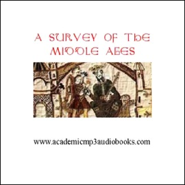 A Survey of the Middle Ages: A.D. 500 - 1270 (Unabridged) - John Pruskin mp3 listen download