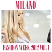 Milano Fashion Week 2012, Vol. 1