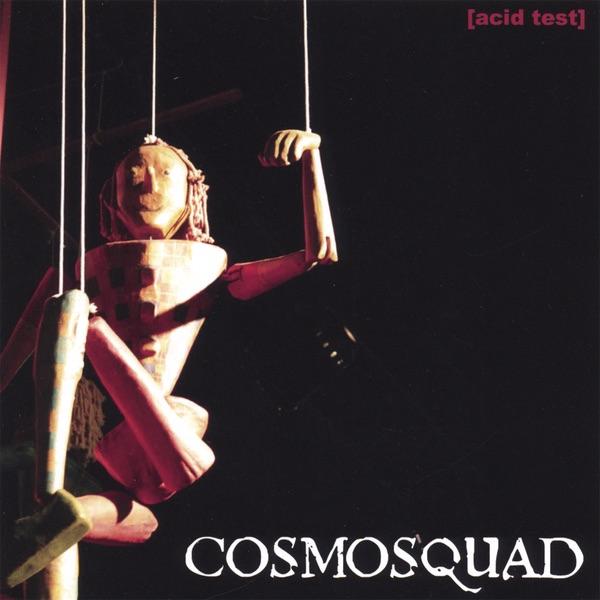 Cosmosquad - Acid Test